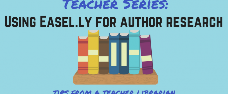 Teacher Series: Using Easel.ly for Author Research Projects