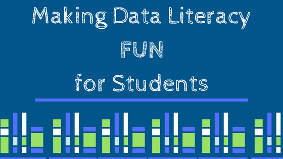 How to Make Data Literacy Fun for Students