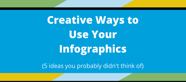 5 Creative Ways to Use Your Infographic