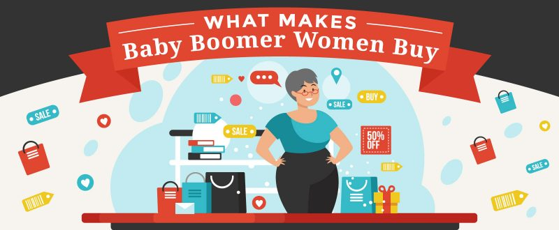 What Makes Baby Boomer Women Buy (An Infographic)